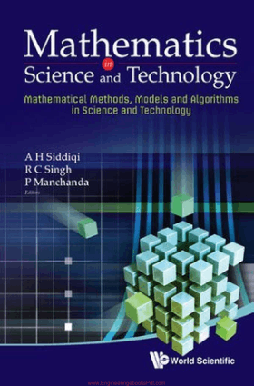 Mathematics Science and Technology, Mathematical Methods, Models and Algorithmsin Science and Technology By A H Siddiqi,R C Singh and Manchandain