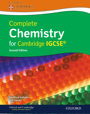 Complete Chemistry for Cambridge IGCSE Second Edition By RoseMarie Gallagher and Paul Ingram