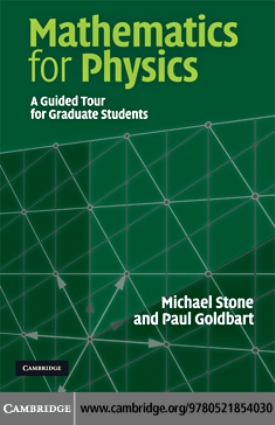 Mathematics for Physics a Guided Tour for Graduate Students by Michael Stone and Paul Goldbart