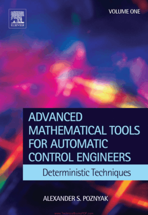 Advanced Mathematical Tools for Automatic Control Engineers Deterministic Techniques By Alexander S. Poznyak