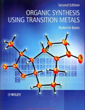 Organic Synthesis Using Transition Metals Second Edition By Roderick Bates