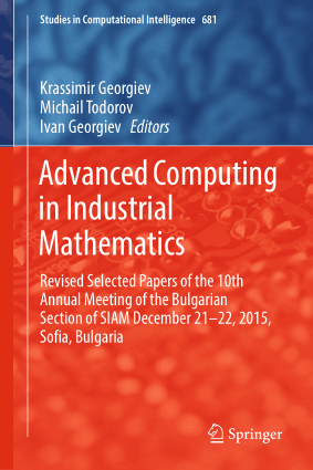 Advanced Computing in Industrial Mathematics By Krassimir Georgiev, Michail Todorov and Ivan Georgiev