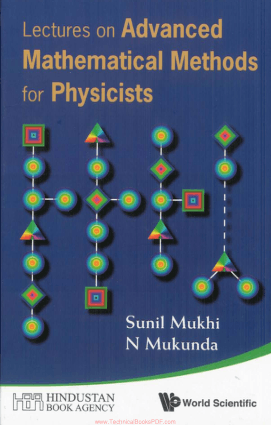 Lectures on Advanced Mathematical Methods for Physicists By Sunil Mukhi and N Mukunda