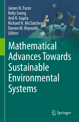 Mathematical Advances Towards Sustainable Environmental Systems By James N. Furze, Kelly Swing, Anil K. Gupta, Richard H. McClatchey and Darren M. Reynolds