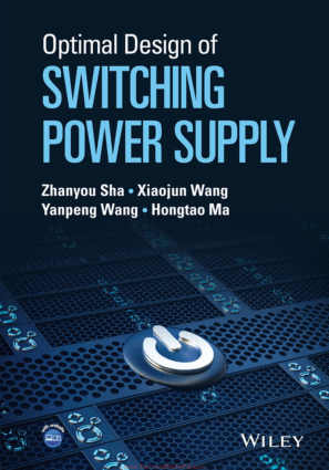 Optimal Design of Switching Power Supply by Zhanyou Sha, Xiaojun Wang, Yanpeng Wang and Hongtao Ma