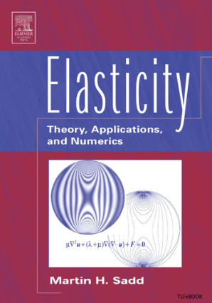 Elasticity Theory, Applications and Numerics By Martin H.Sadd