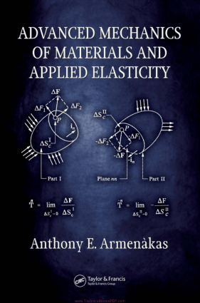 Advanced Mechanics of Materials and Applied Elasticity by Anthony E. Armenakas