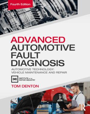 Advanced Automotive Fault Diagnosis Automotive Technology Vehicle Maintenance and Repair Fourth Edition Tom Denton