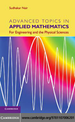 Advanced Topics in Applied Mathematics for Engineering and the Physical Sciences by Sudhakar Nair