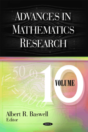 Advances in Mathematics Research, Volume 10 by Albert R. Baswell
