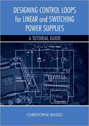 Designing Control Loops for Linear and Switching Power Supplies By A Tutorial Guide