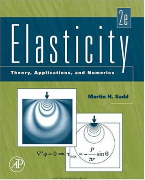 Elasticity Theory Applications and Numerics 2nd Edition by Martin H. Sadd