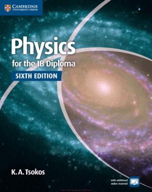 Physics for the IB Diploma Sixth Edition By K. A. Tsokos
