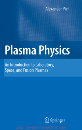 Plasma Physics An Introduction to Laboratory, Space, and Fusion Plasmas By Alexander Piel