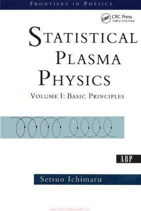 Statistical Plasma Physics Volume I Basic Principles By Setsuo Ichimaru