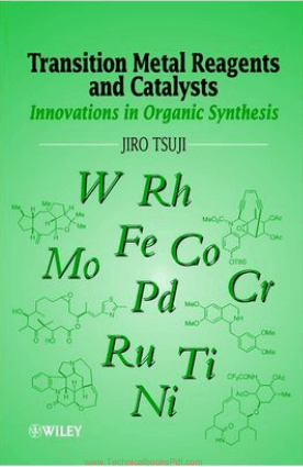 Transition Metal Reagents and Catalysts, Innovations in Organic Synthesis By Jiro Tsuji