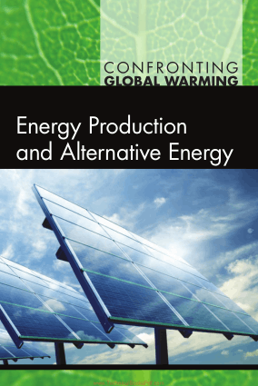 Energy Production and Alternative Energy By Debra A. Miller and Michael E. Mann
