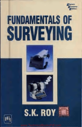 Fundamentals of Surveying by S K Roy