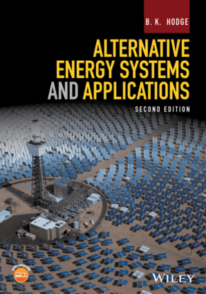 Alternative Energy Systems and Applications Second Edition By B. K. Hodge