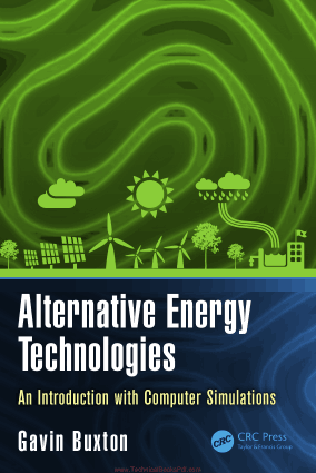 Alternative Energy Technologies an Introduction with Computer Simulations By Gavin Buxton