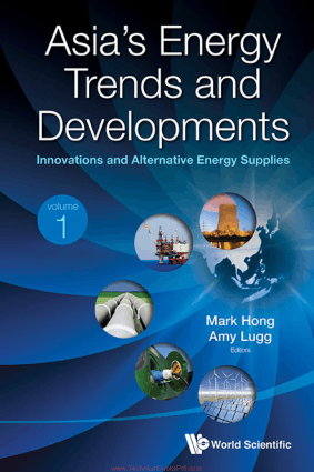 Asias Energy Trends and Developments Innovations and Alternative Energy Supplies volume 1 By Mark Hong and Amy Lugg