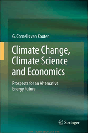 Climate Change, Climate Science and Economics Prospects for an Alternative Energy Future By G. Cornelis van Kooten
