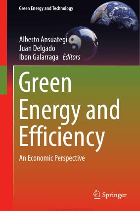 Green Energy and Efficiency An Economic Perspective By Alberto Ansuategi, Juan Delgado and Ibon Galarraga