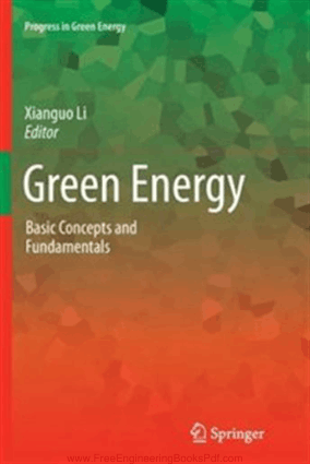 Green Energy Basic Concepts and Fundamentals By Xianguo Li