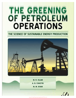 The Greening of Petroleum Operations By M.R. Islam, A.B. Chhetri and M.M. Khan