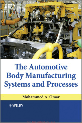 The Automotive Body Manufacturing Systems and Processes By Mohammed A. Omar