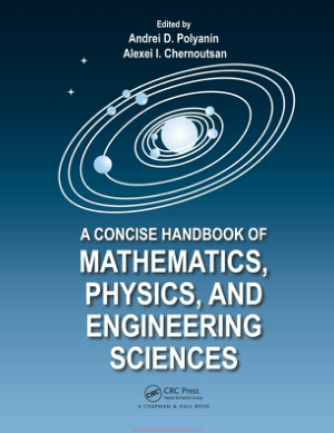 A Concise Handbook of Mathematics, Physics, and Engineering Sciences by Alexei I. Chernoutsan and Andrei D. Polyanin