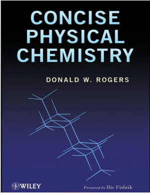 Concise Physical Chemistry by Mr. Donald W. Roger