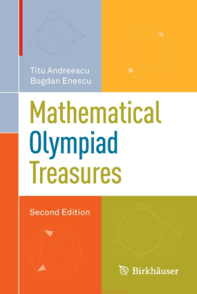 Mathematical Olympiad Treasures Second Edition by Bogdan Enescu and Titu Andreescu