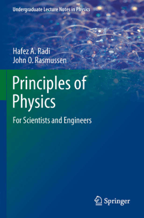 Principles of Physics for Scientists and Engineers by Hafez A. Radi and John O. Rasmussen