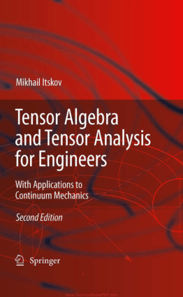 Tensor Algebra and Tensor Analysis for Engineers with Applications to Continuum Mechanics Second Edition by Mikhail Itskov
