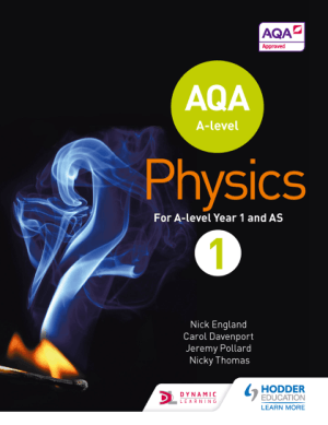 AQA A Level Physics Student Book 1 by Nick England, Jeremy Pollard, Nicky Thomas and Carol Davenport
