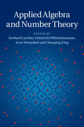 Applied Algebra and Number Theory by Gerhard Larcher, Friedrich Pillichshammer, Arne Winterhof and Chaoping Xing