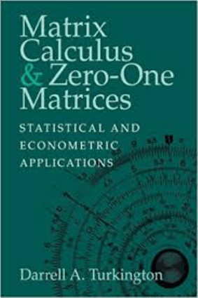 Matrix Calculus And Zero One Matrices Statistical and Econometric Applications by Darrell A. Turkington