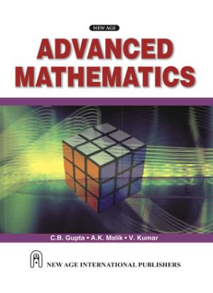 Advanced Mathematics by C. B. Gupta, A. K. Malik and V. Kumar