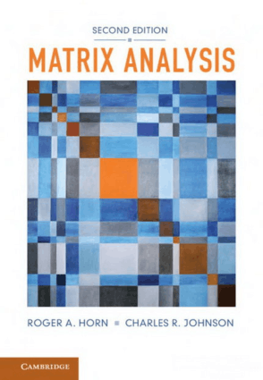 Matrix Analysis Second Edition by Roger A. Horn and Charles R. Johnson