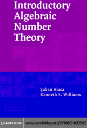 Introductory Algebraic Number Theory by Saban Alaca and Kenneth S. Williams