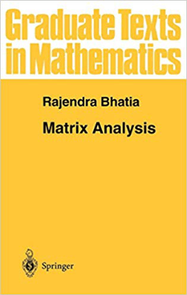 Matrix Analysis by Rajendra Bhatia