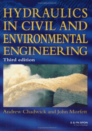 Hydraulics in Civil and Environmental Engineering Third Edition By Andrew Chadwick And John Morfett