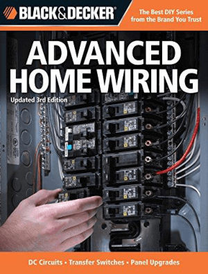 Advanced Home Wiring DC Circuits, Transfer Switches, Panel Upgrades, Circuit Maps, Much More