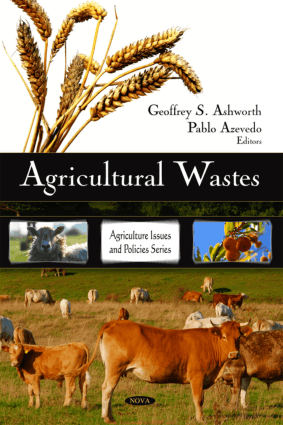 Agricultural Wastes by Geoffrey S. Ashworth and Pablo Azevedo