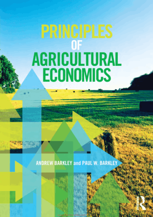 Principles of Agricultural Economics By Andrew Barkley and Paul W. Barkley