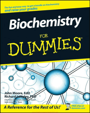Biochemistry for Dummies by John T. Moore and Richard Langley