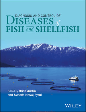 Diagnosis and Control of Diseases of Fish and Shellfish Edited by Brian Austin and Aweeda Newaj Fyzul