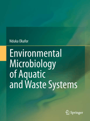 Environmental Microbiology of Aquatic and Waste Systems By Nduka Okafor