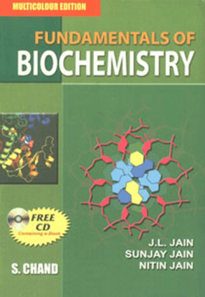 Fundamentals of Biochemistry by J.L. Jain, Sunjay Jain and Nitin Jain